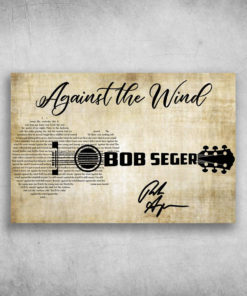 Against The Wind Bob Seger