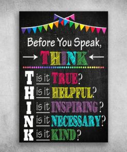 Before You Speak Think Is It True