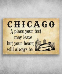 Chicago A Place Your Feet May Leave