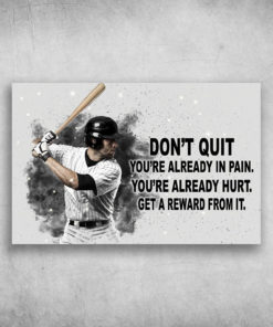 Don't Quit You're Already In Pain