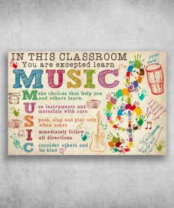 In This Classroom You Are Excepted Learn Music