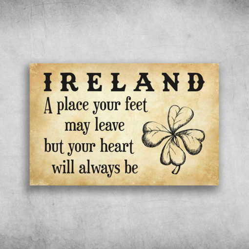 Ireland A Place Your Feet May Leave