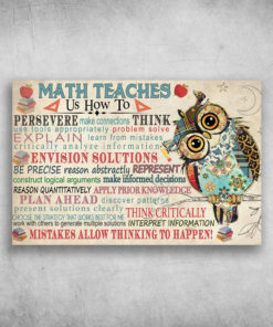 Math Teaches Us How To Persevere Make Connections Think