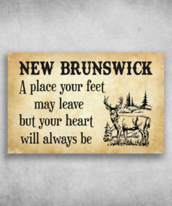 New Brunswick A Place Your Feet May Leave