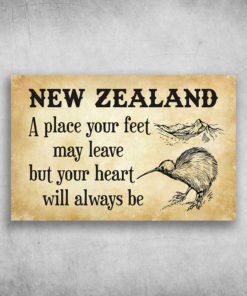 New Zealand A Place Your Feet May Leave