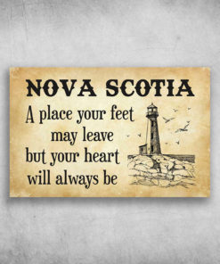 Nova Scotia A Place Your Feet May Leave