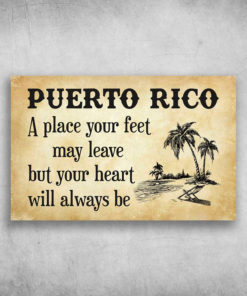 Puerto Rico A Place Your Feet May Leave