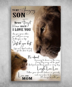 To My Amazing Son Never Forget How Much I Love You