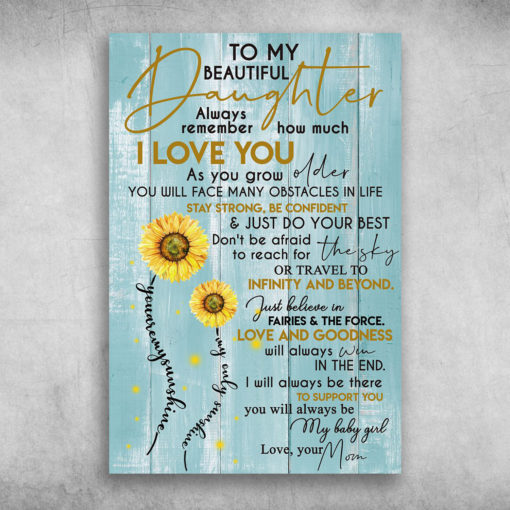 To My Beautiful Daughter Always Remember How Much I Love You