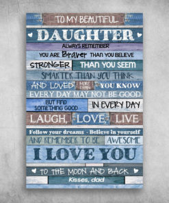 To My Beautiful, Daughter Always Remember You Are Braver