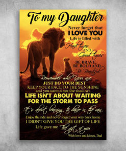 To My Daughter Never Forget That I Love You, Lion King