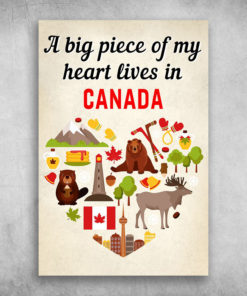 A Big Piece Of My Heart Lives In Canada
