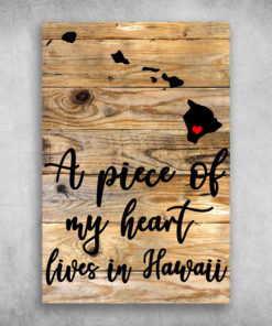 A Piece Of My Heart Lives In Hawaii America