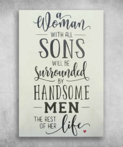 A Woman With All Sons Will Be Surrounded By Handsome Men