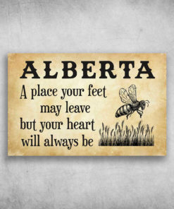 Alberta A Place Your Feet May Leave
