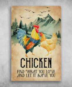 Chicken Find What You Love And Let It Save You