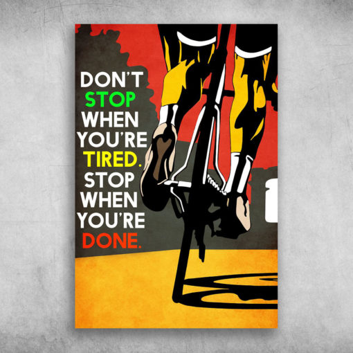 Don't Stop When You're Tired Stop When You're Done