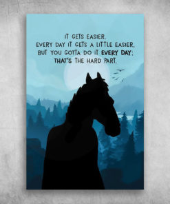 Every Day It Gets A Little Easier Horse