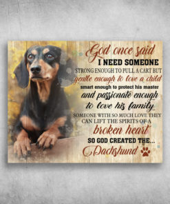 I Need Someone God Created The Dachshund