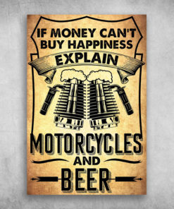 If Money Can't Buy Happiness Explain Beer And Motorcycles