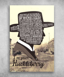 I'm Your Huckleberry Maybe Poker's Just Not Your Game