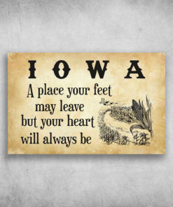 Iowa A Place Your Feet May Leave