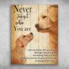 Labrador Retriever Dog Never Forget Who You Are
