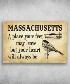 Massachusetts A Place Your Feet May Leave