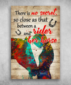 There Is No Secret Between A Rider And Her Horse