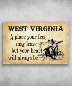 West Virginia A Place Your Feet May Leave