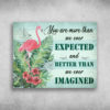 You Are More Than We Ever Expected Flamingo