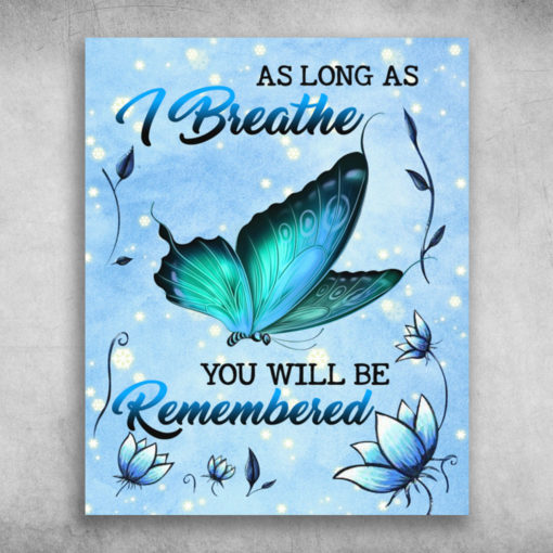 As long As I Breathe You Will Be Remembered Colorful Butterfly