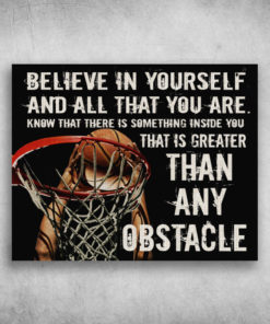 Believe In Yourself And All That You Are Basketball