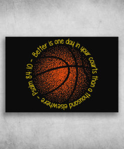 Better Is One Day In Your Courts Than A Thousand Elsewhere Psalm 84 10 Basketball