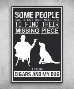 Find Their Missing Piece I Found Cigars And My Dog