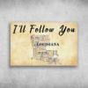 I'll Follow You Louisiana New Orleans Lake Charles West Monroe