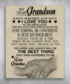 My Dear Grandson You Were And Always Will Be The Best Thing