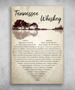 Tennessee Whiskey You're As Smooth As Tennessee Whiskey