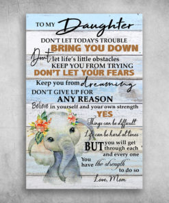 To My Daughter Believe In Yourself And Your Own Strength Cute Elephant