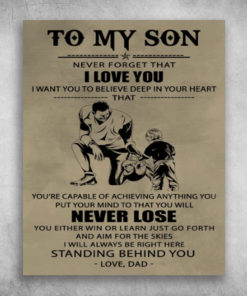 To My Son I Want You To Believe Deep In Your Heart Love Dad
