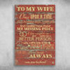 To My Wife You Will Forever Be My Always Love Your Husband