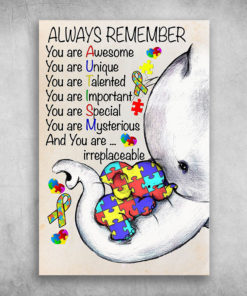 Always Remember You Are Awesome You Are Unique Autism Awareness