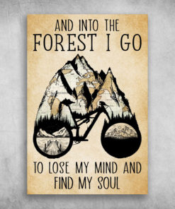 And Into The Forest I Go To Lose My Mind And Find My Soul Riding Bike