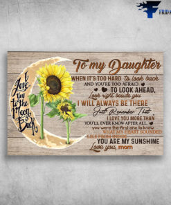 Beautiful Sunflower To My Daughter You Are My Sunshine Love You Mom