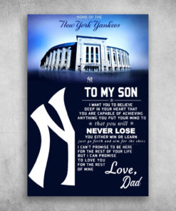 Home Of The New York Yankees My Son You Will Never Lose