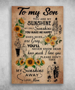 To My Son Please Don't Take My Sunshine Away Love Mom