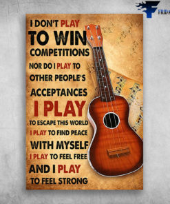 Ukulele Lovers I Play To Feel Free I Play To Feel Strong