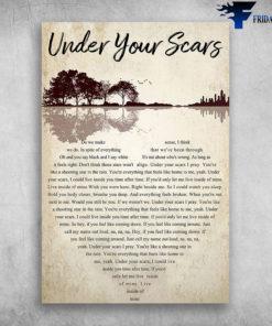 Under Your Scars Do We Make Sense I Think We Do