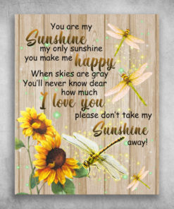 You Are My Sunshine My Only Sunshine You Make Me Happy Sunflower