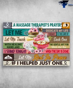 A Massage Therapist's Prayer Let Me Rest In Peace If I Helped Just One